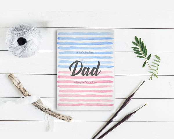 A son's first hero, a daughter's first love Dad Father's Day Occasion Greeting Cards
