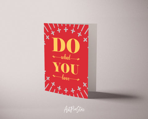 Do what you love Life Quote Customized Greeting Cards