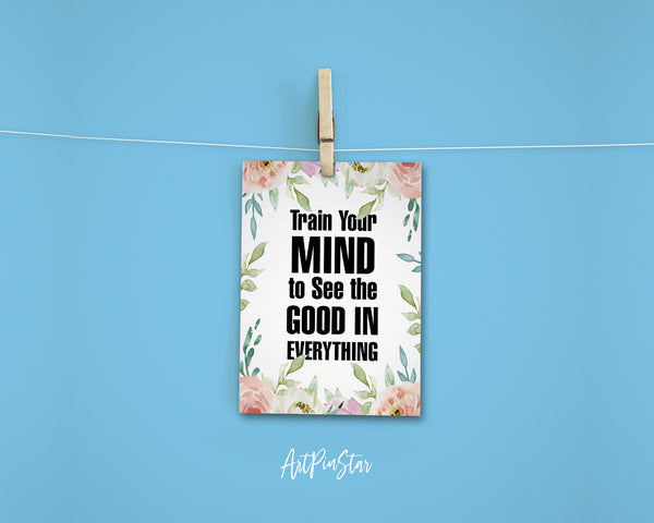Train your mind to see the good in everything Positive Quote Customized Greeting Cards