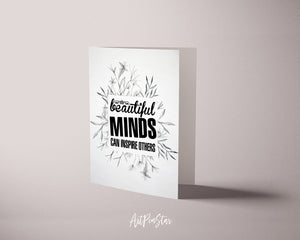 Beautiful minds can inspire others Inspirational Quote Customized Greeting Cards