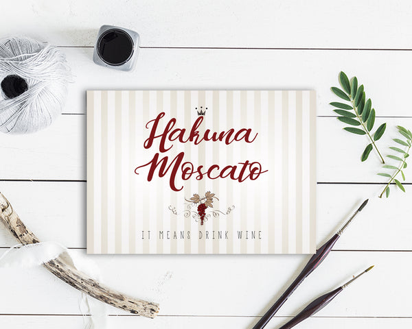 Hakuna moscato it means drink wine Funny Quote Customized Greeting Cards