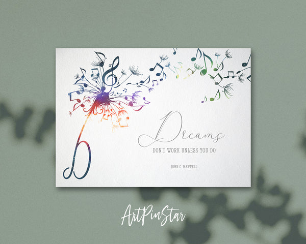 Inspiring Music Quote Letter D Symbol Dreams don't work unless you do John Maxwell