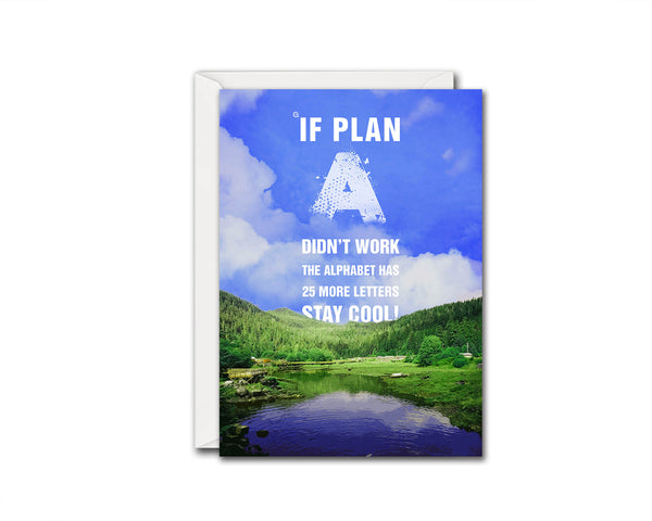 If plan a didn't work the alphabet has 25 more letters stay cool Inspirational Quote Customized Greeting Cards