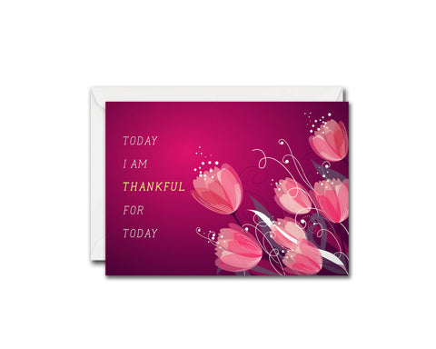 Today I am thankful for today Messages Note Cards