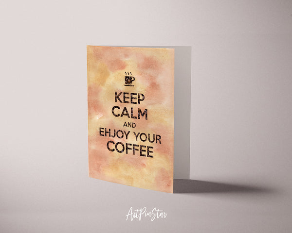 Keep calm and enjoy your coffee Motivational Quote Customized Greeting Cards
