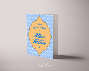 I was meant to live in stars hollow Funny Quote Customized Greeting Cards