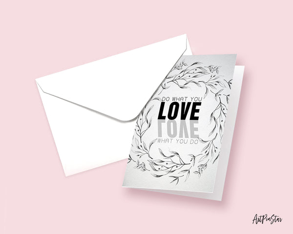 Do what you Love, Love what you do Life Quote Customized Greeting Cards