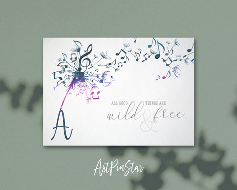 Inspiring Music Quote Letter A Symbol All good things are wild and free