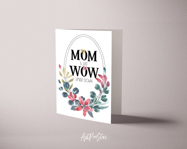 Mom is just wow upside down Mother's Day Quote Customized Greeting Cards