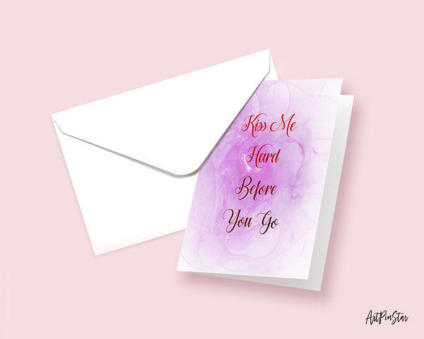 Kiss me hard before you go Funny Quote Customized Greeting Cards
