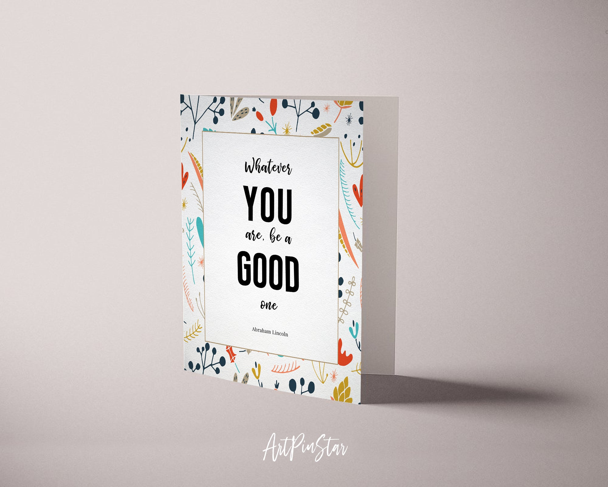 Whatever you are be a good one Abraham Lincoln Motivational Quote Customized Greeting Cards