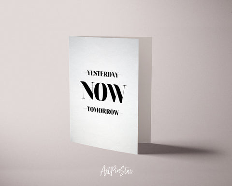 Yesterday Now Tomorrow Motivational Quote Customized Greeting Cards