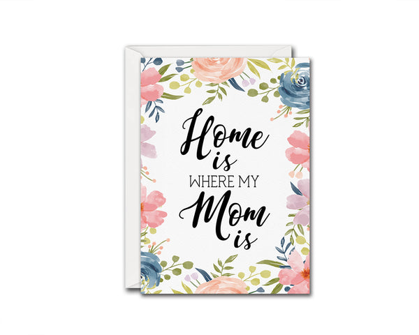 Home is where my mom is Mother's Day Occasion Greeting Cards
