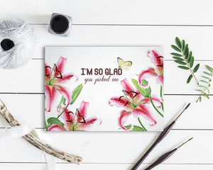 I'm so glad you picked me Flower Quote Customized Gift Cards