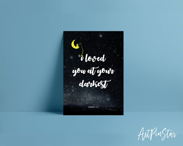 I loved you at your darkest Romans 5:8 Bible Verse Customized Greeting Card