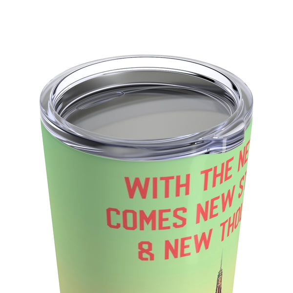 With The New Day Comes New Strength & New Thoughts Tumbler 20oz