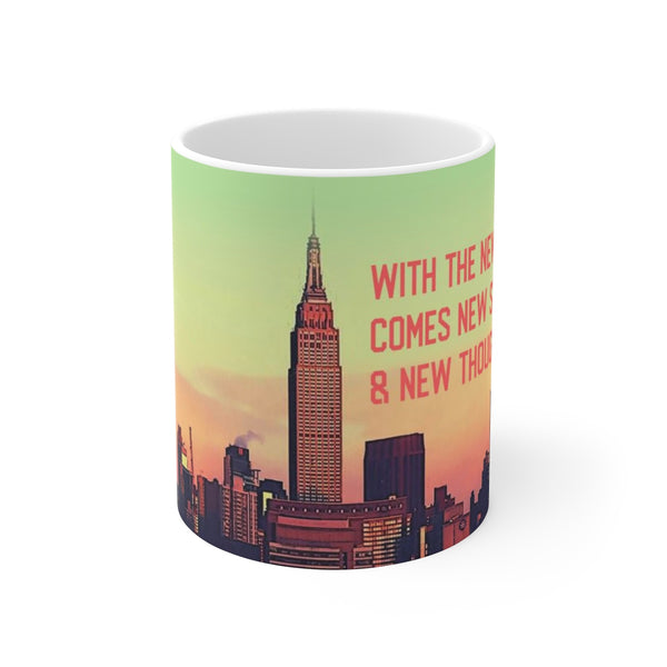 With The New Day Comes New Strength & New Thoughts White Ceramic Mug