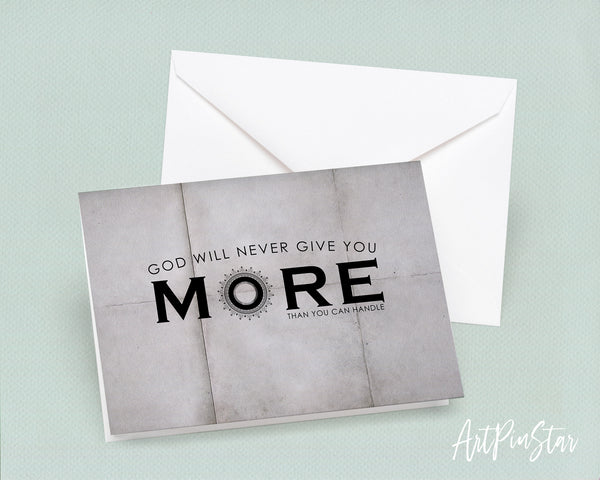 God wil never give you more than you can handle Bible Verse Customized Greeting Card
