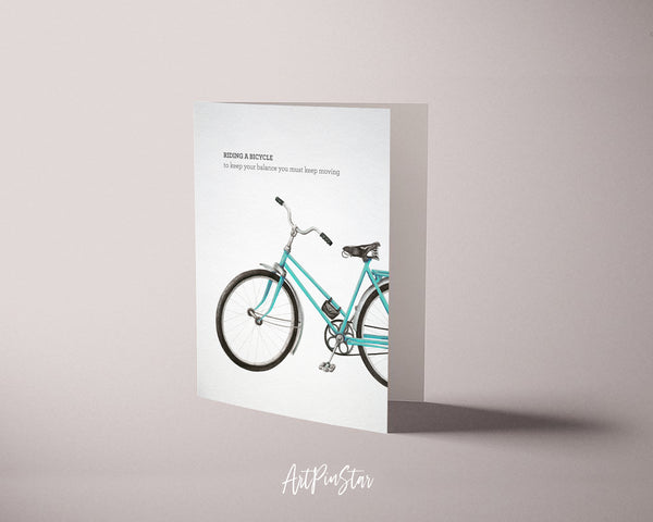 Riding a bicycle to keep your balance you must keep moving Albert Einstein Inspirational Quote Customized Greeting Cards