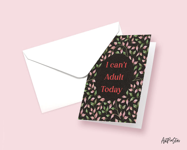 I can't adult today Funny Quote Customized Greeting Cards