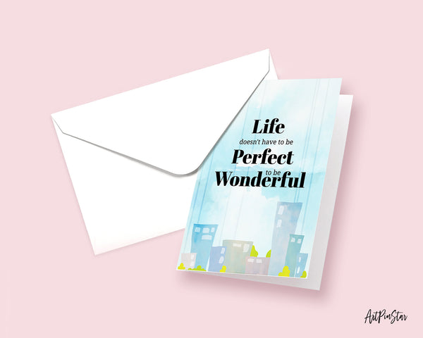 Life doesn't have to be perfect to be wonderful Inspirational Quote Customized Greeting Cards