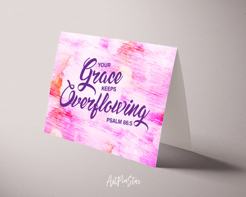 Your grace keeps overflowing Psalm 86:5 Bible Verse Customized Greeting Card