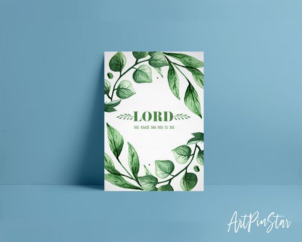 Lord, let them see you in me Bible Verse Customized Greeting Card