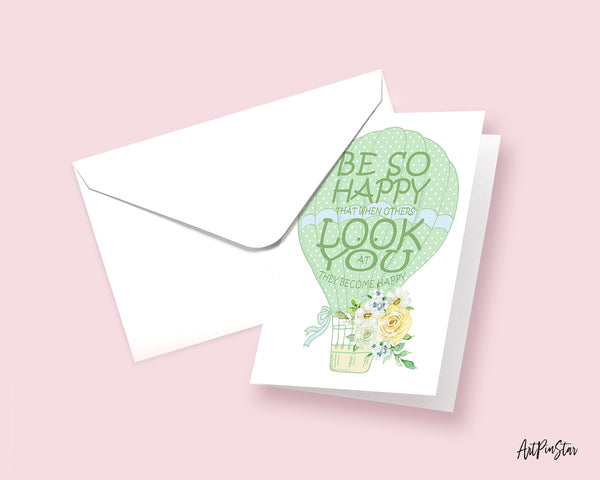 Be so happy that when others look at you they become happy Happiness Customized Greeting Card