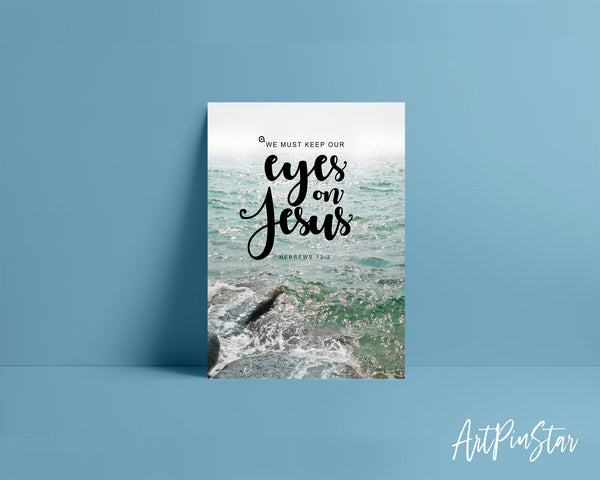 We must keep our eyes on Jesus Hebrews 12:2 Bible Verse Customized Greeting Card