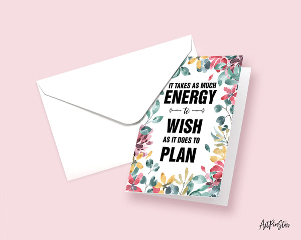 It takes as much energy to wish Eleanor Roosevelt Motivational Customized Greeting Card