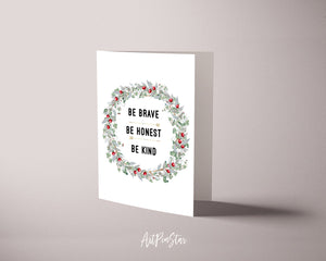 Be brave be honest be kind Positive Quote Customized Greeting Cards