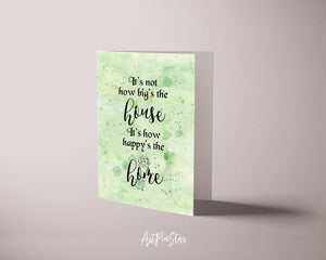 It's not how big's the house It's how happy's the home Inspirational Quote Customized Greeting Cards