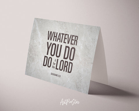 Whatever you do do it for the lord Colossians 3:23 Bible Verse Customized Greeting Card