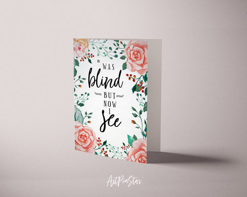 Was blind but now I see John 9:25 Bible Verses Quote Customized Greeting Cards
