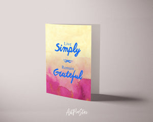 Live simply remain grateful Life Quote Customized Greeting Cards