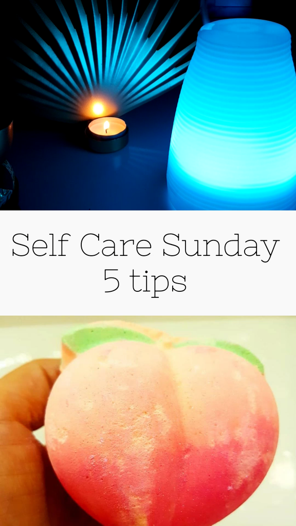 5 Self Care Sunday Tips to Chillax & Unwind