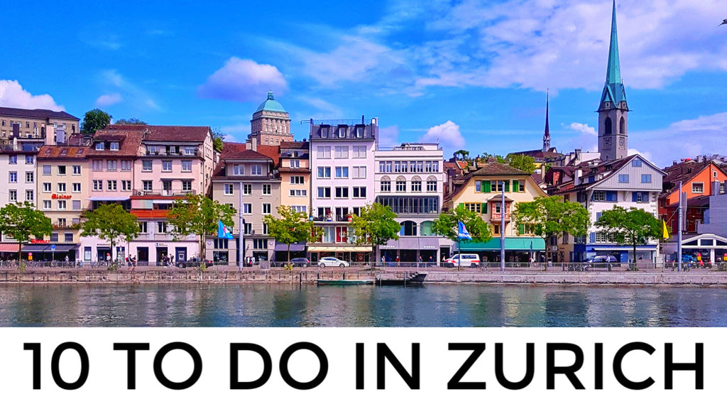 Top 10 Things To Do in Zürich, Switzerland | World's Best Destination for Expats?