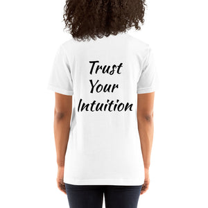 Trust Your Intuition Short-Sleeve Unisex T-Shirt