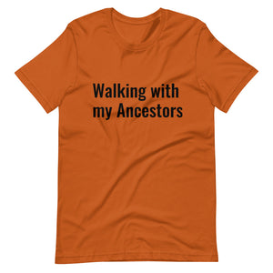 Walking with My Ancestors Unisex T-Shirt