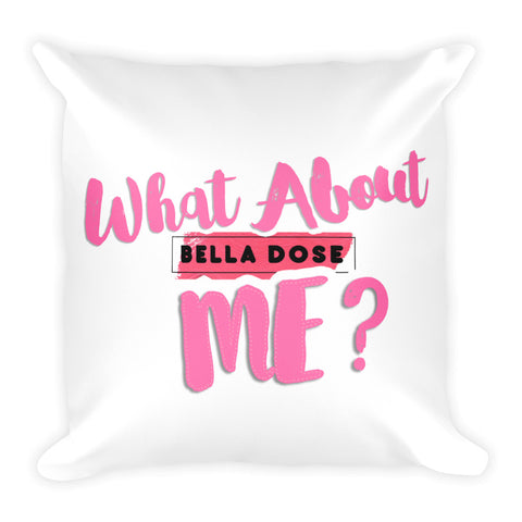 Image of What About Me Square Pillow