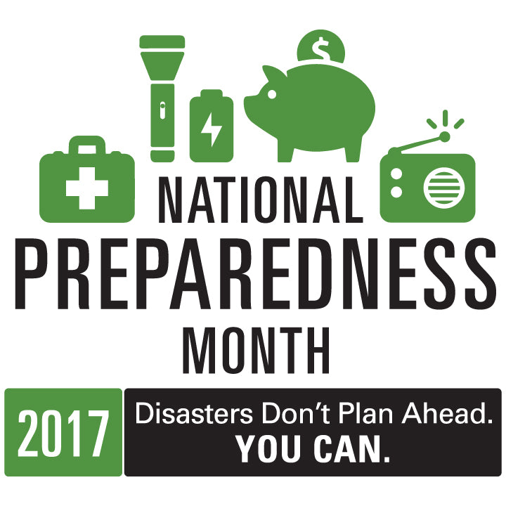 "September is National Preparedness Month!  ""Disasters Don't Plan Ahead. You Can."" Week 2"