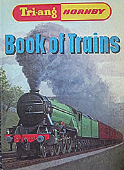 TRIANG HORNBY BOOK OF TRAINS