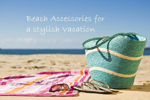 5 Beach Accessories for a stylish Vacation