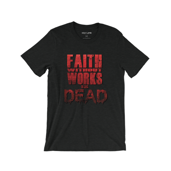 Picture of Mens Faith Without Works Is Dead T Shirt