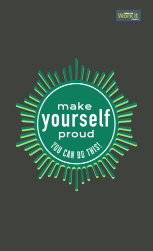 Make Yourself Proud - work it towels