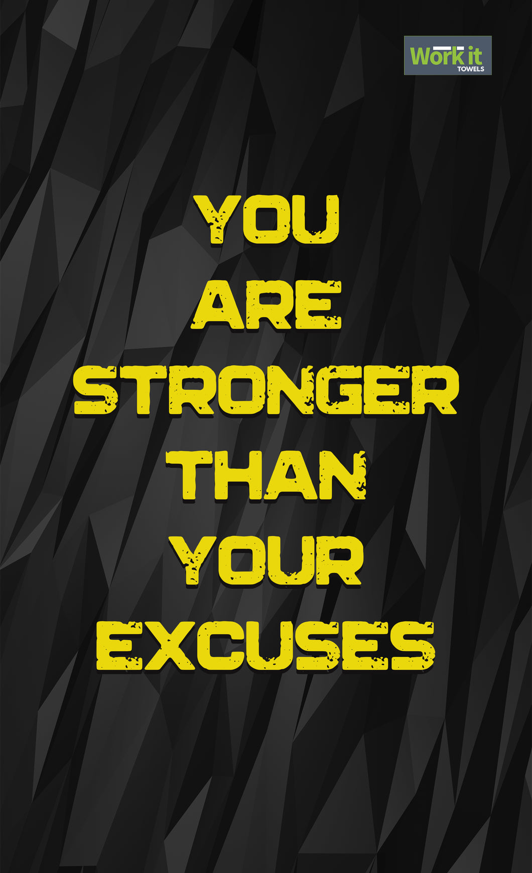 Stronger Than Your Excuses - work it towels