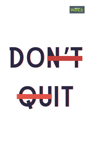 Don't Quit - work it towels