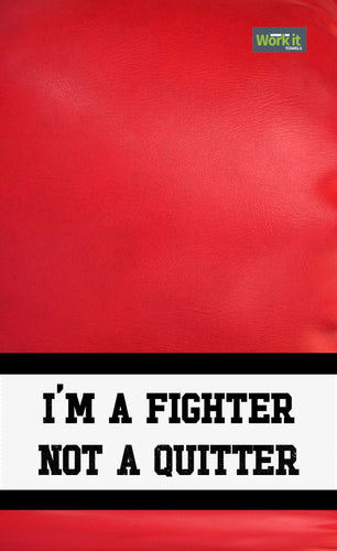 Fighter not a quiter - work it towels