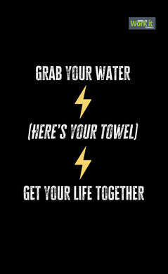 Get Your Life Together - work it towels