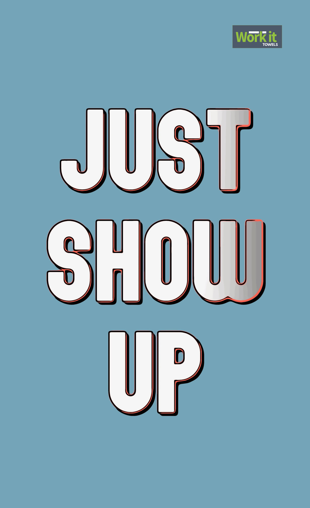 Just Show Up - work it towels